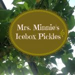 Mrs. Minnie's Icebox Pickles