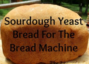 sourdough yeast bread for the bread machine
