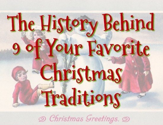 The history behind 9 of your favorite christmas traditions the christmas traditions m4hsunfo