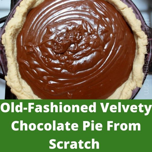 Old-Fashioned Velvety Chocolate Pie From Scratch