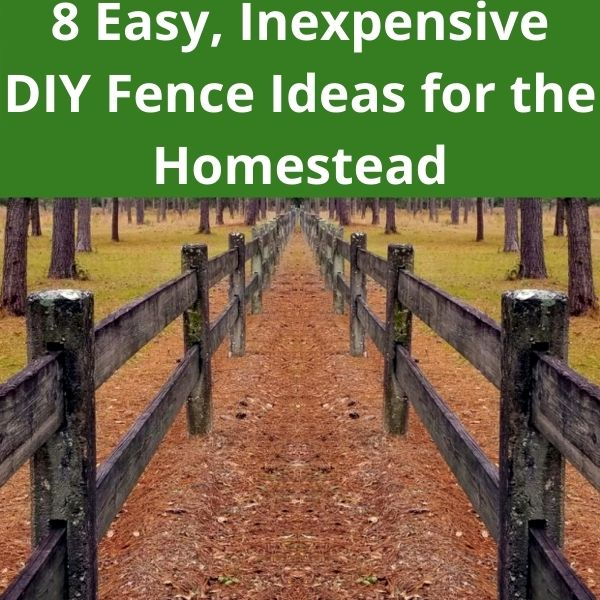 wooden fence for diy fence ideas for the homestead